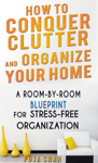How To Conquer Clutter And Organize Your Home