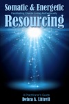Somatic  Energetic Resourcing Facilitating Clients Living Authentically