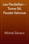 Les Pardaillan  Tome 04 Fausta Vaincue