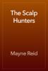 Mayne Reid - The Scalp Hunters artwork