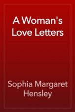 A Womans Love Letters