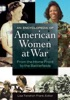 An Encyclopedia Of American Women At War: From The Home Front To The Battlefields