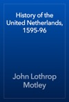History Of The United Netherlands 1595-96