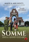 Major  Mrs Holts Definitive Battlefield Guide Somme 100th Anniversary