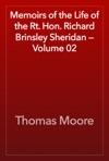 Memoirs Of The Life Of The Rt Hon Richard Brinsley Sheridan  Volume 02