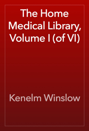 The Home Medical Library, Volume I (of VI) book