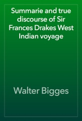 Summarie and true discourse of Sir Frances Drakes West Indian voyage