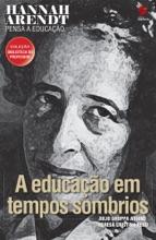 Hannah Arendt Pensa A Educação