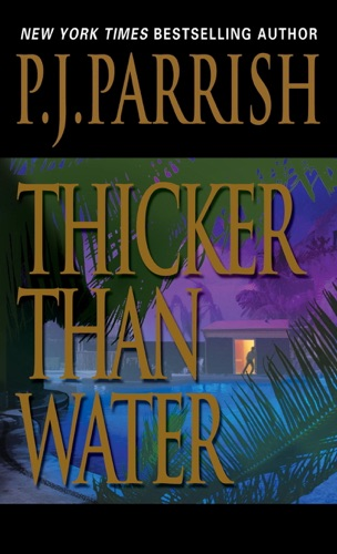 P.J. Parrish - Thicker Than Water