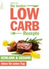 Die Besten Low Carb Rezepte - Schlank Und Gesund Ideen Fr Jeden Tag Abnehmen Kochen Und Genieen Mit Blick Auf Die Kohlenhydrate
