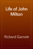 Richard Garnett - Life of John Milton artwork