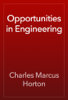 Charles Marcus Horton - Opportunities in Engineering artwork