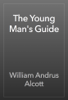 William Andrus Alcott - The Young Man's Guide artwork