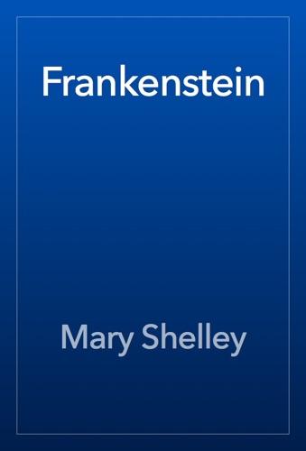 Frankenstein - Mary Shelley - Mary Shelley