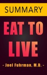 Eat To Live By Dr Joel Fuhrman -- Summary