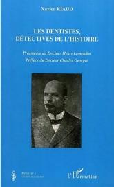 Download and Read Online Les dentistes, détectives de l'histoire
