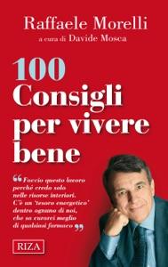 100 consigli per vivere bene da Raffaele Morelli