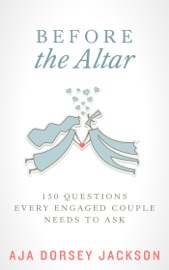 BEFORE THE ALTAR: 150 QUESTIONS EVERY ENGAGED COUPLE NEEDS TO ASK