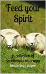 Feed Your Spirit A Collection Of Devotionals On Prayer