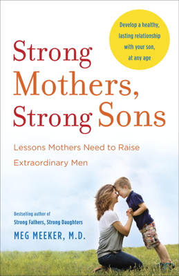 Strong Mothers, Strong Sons - Meg Meeker book