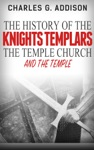 The History Of The Knights Templars