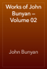 John Bunyan - Works of John Bunyan — Volume 02 artwork