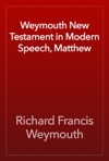 Weymouth New Testament In Modern Speech Matthew