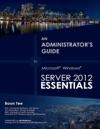 An Administrators Guide To Microsoft Windows Server 2012 Essentials