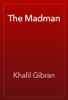 Khalil Gibran - The Madman artwork