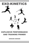 Exo-Kinetics Explosive Performance And Training Primer