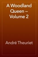 A Woodland Queen — Volume 2