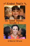 The Kindest People Who Do Good Deeds, Volume 2: 250 Anecdotes