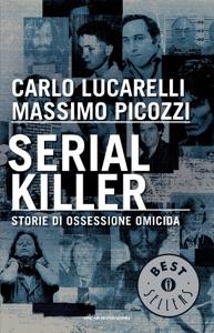 Serial killer da Massimo Picozzi & Carlo Lucarelli