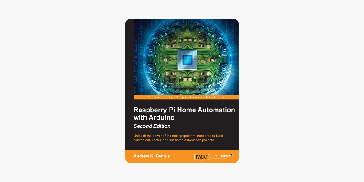 ‎Raspberry Pi Home Automation with Arduino - Second Edition