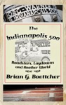 The Indianapolis 500 - Volume Two Roadsters Laydowns And Another World 1954  1958