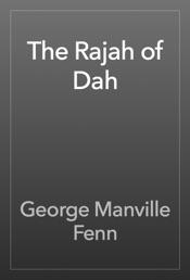 Download and Read Online The Rajah of Dah