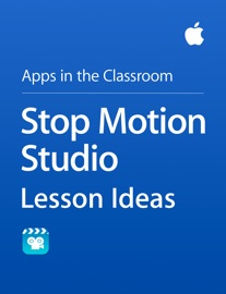Stop Motion Studio Lesson Ideas - Apple Education Book