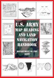 U.S. Army Map Reading and Land Navigation Handbook