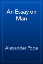 English Composition Essay An Essay On Man Is Available For Download From Apple Books Sample Essay Proposal also Proposal Essay Example An Essay On Man By Alexander Pope On Apple Books Essay About Learning English Language