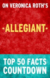 Allegiant Divergent Series By Veronica Roth Top 50 Facts Countdown