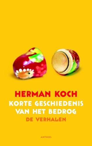 Herman Koch - Een korte geschiedenis van het bedrog