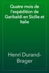 Quatre Mois De Lexpdition De Garibaldi En Sicilie Et Italie