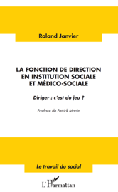 La fonction de direction en institution sociale et médico-sociale