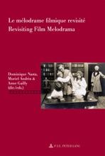 Le Mélodrame Filmique Revisité Revisiting Film Melodrama