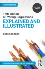 17th Edition IET Wiring Regulations: Explained and Illustrated, 10th ed