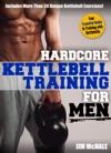 Hardcore Kettlebell Training For Men