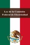 Ley De La Comisin Federal De Electricidad