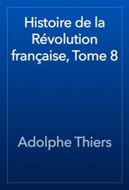Histoire De La R Volution Fran Aise Tome 8