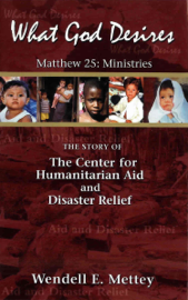What God Desires: The Story of the Center for Humanitarian Aid and Disaster Relief book