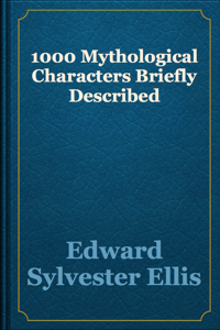 1000 Mythological Characters Briefly Described Book Review